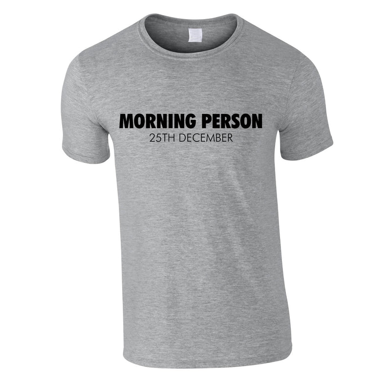 Morning Person 25th December Christmas Tee In Grey