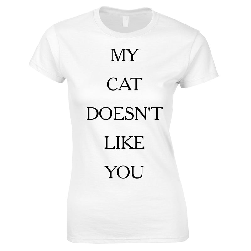 My Cat Doesn't Like You Top In White