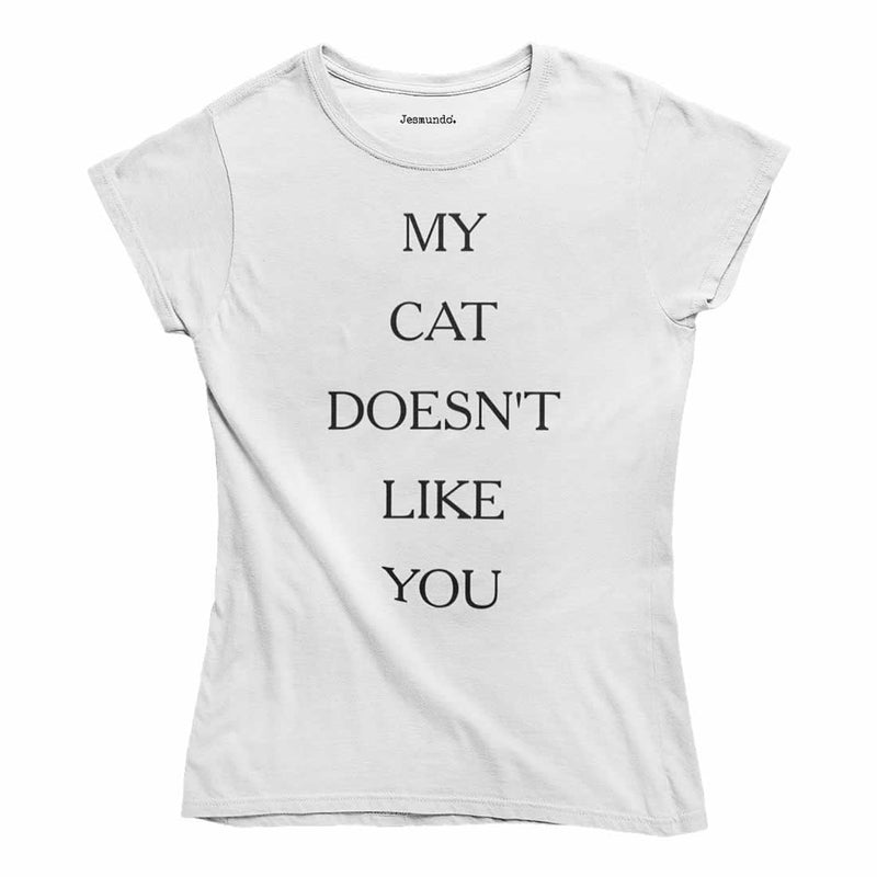 My Cat Doesn't Like You T-Shirt