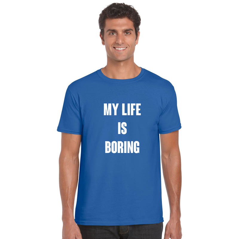 My Life Is Boring T Shirt