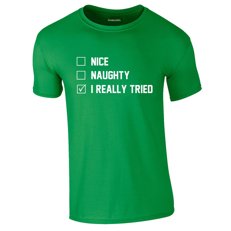 Naughty Nice I Really Tried Tee In Green
