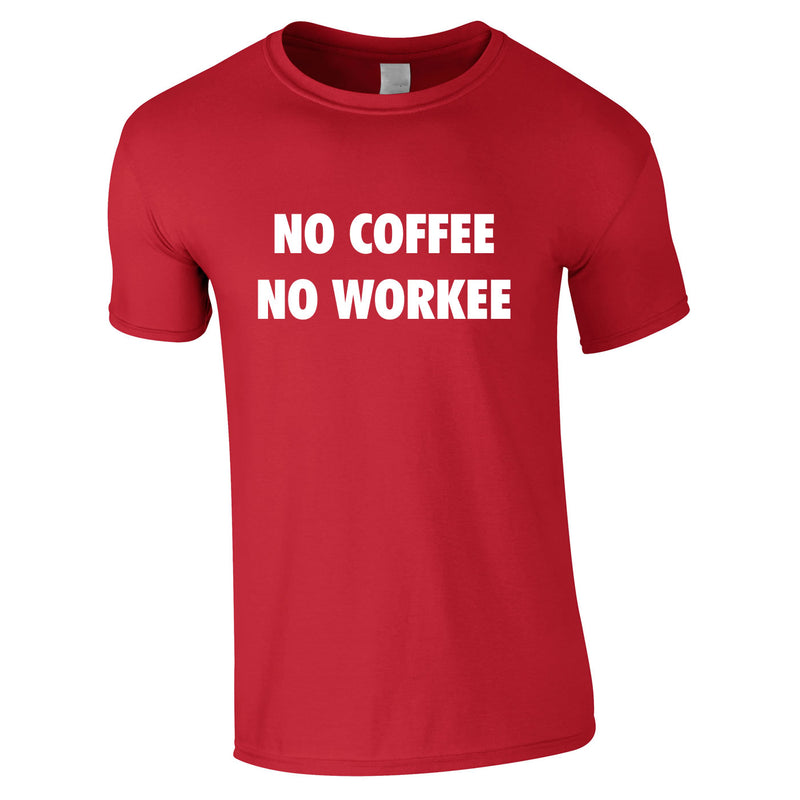 No Coffee No Workee Tee In Red