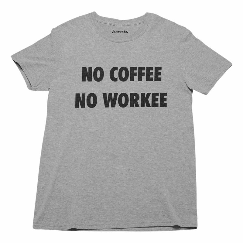 No Coffee No Workee Mens T Shirt