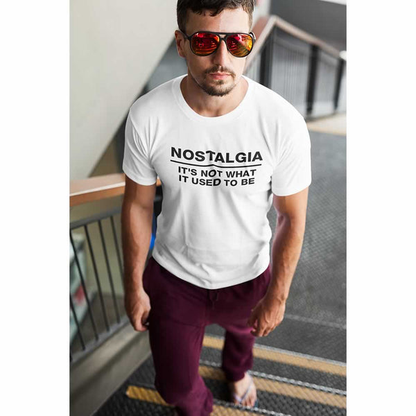 Nostalgia - It's Not What It Used To Be Tee