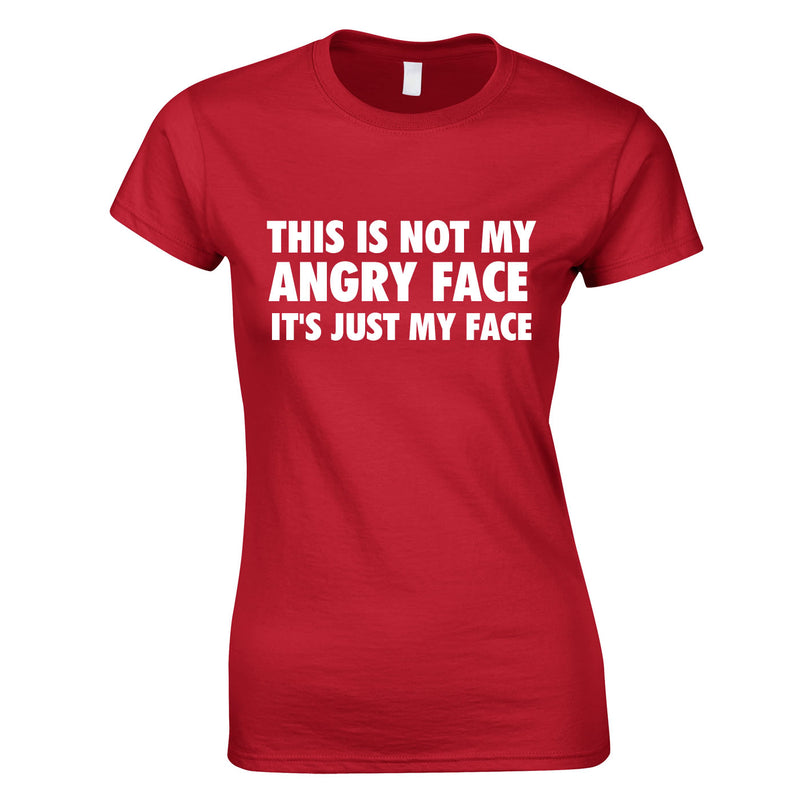 This Is Not My Angry Face It's Just My Face Top In Red
