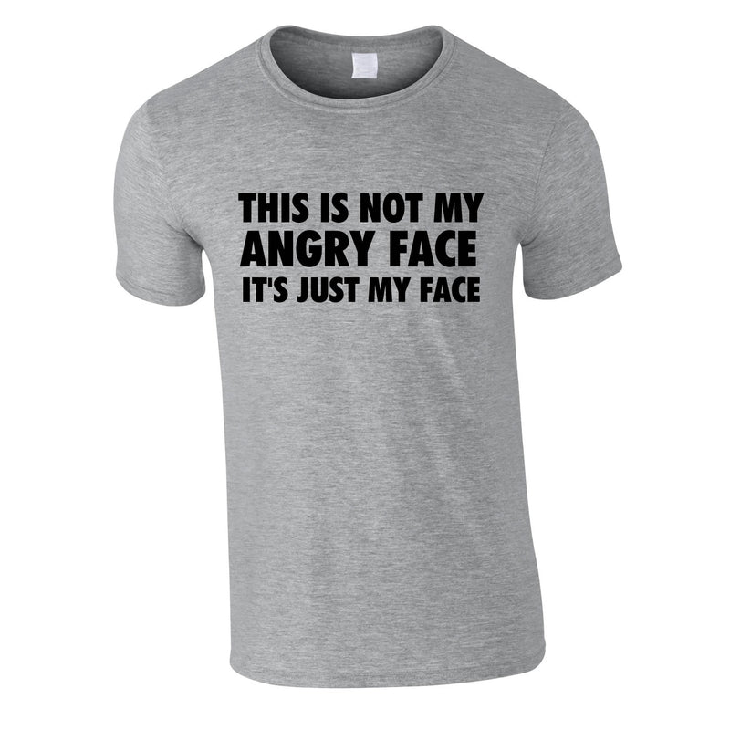 This Is Not My Angry Face It's Just My Face Tee In Grey