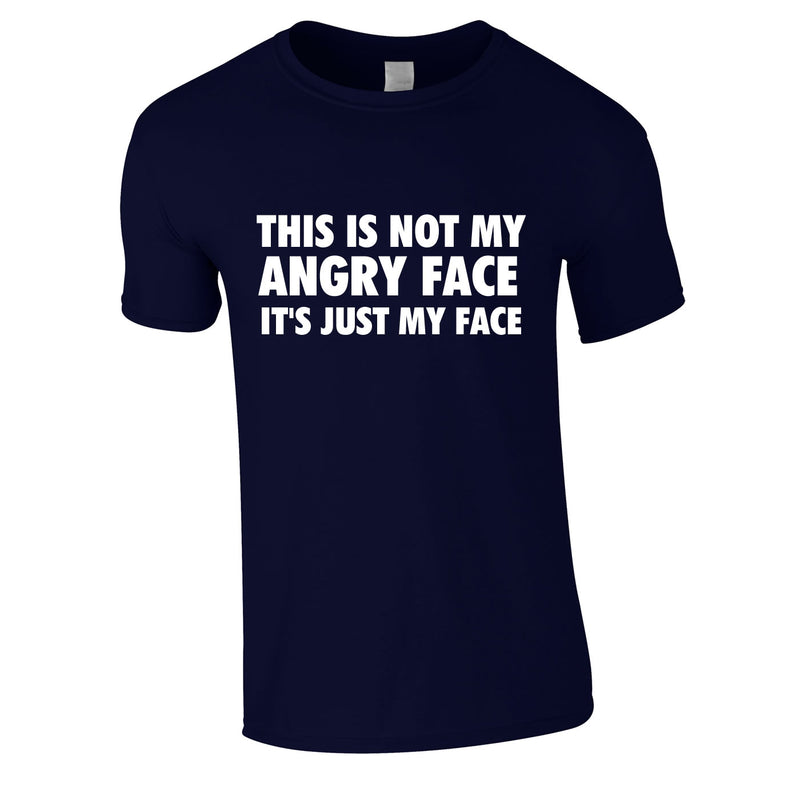 This Is Not My Angry Face It's Just My Face Tee In Navy