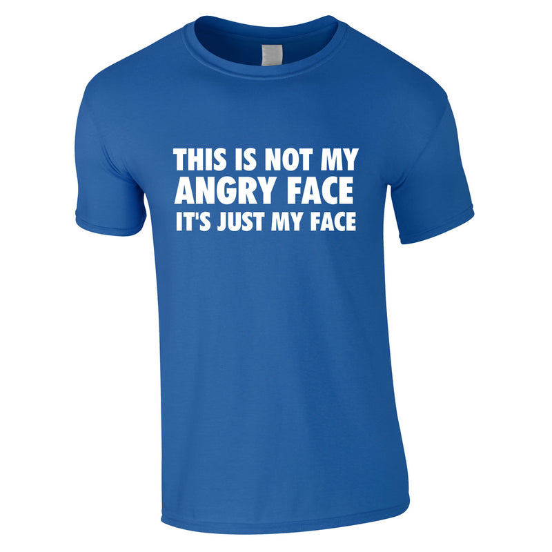 This Is Not My Angry Face It's Just My Face Tee In Royal