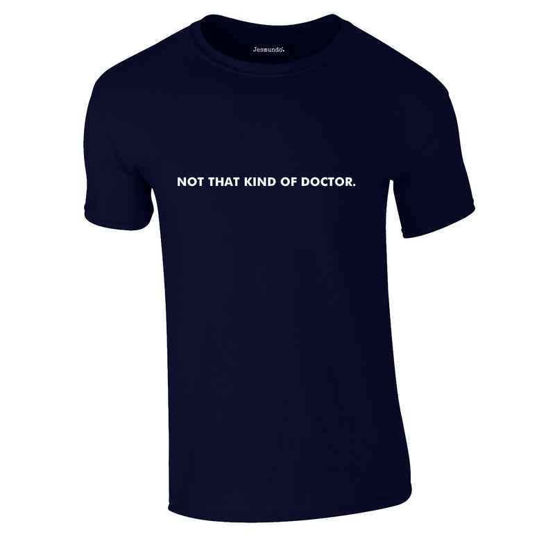 Not That Kind Of Doctor Tee In Navy
