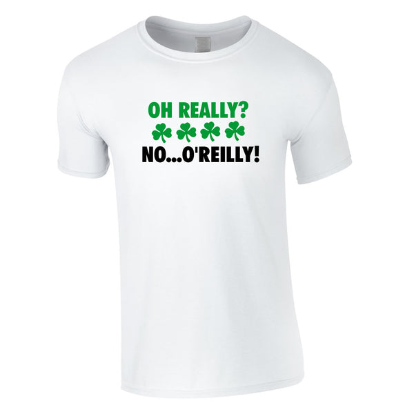 Oh Really. No O'Reilly Tee In White