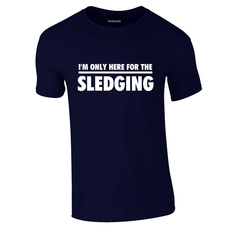 I'm Only Here For The Sledging Tee In Navy