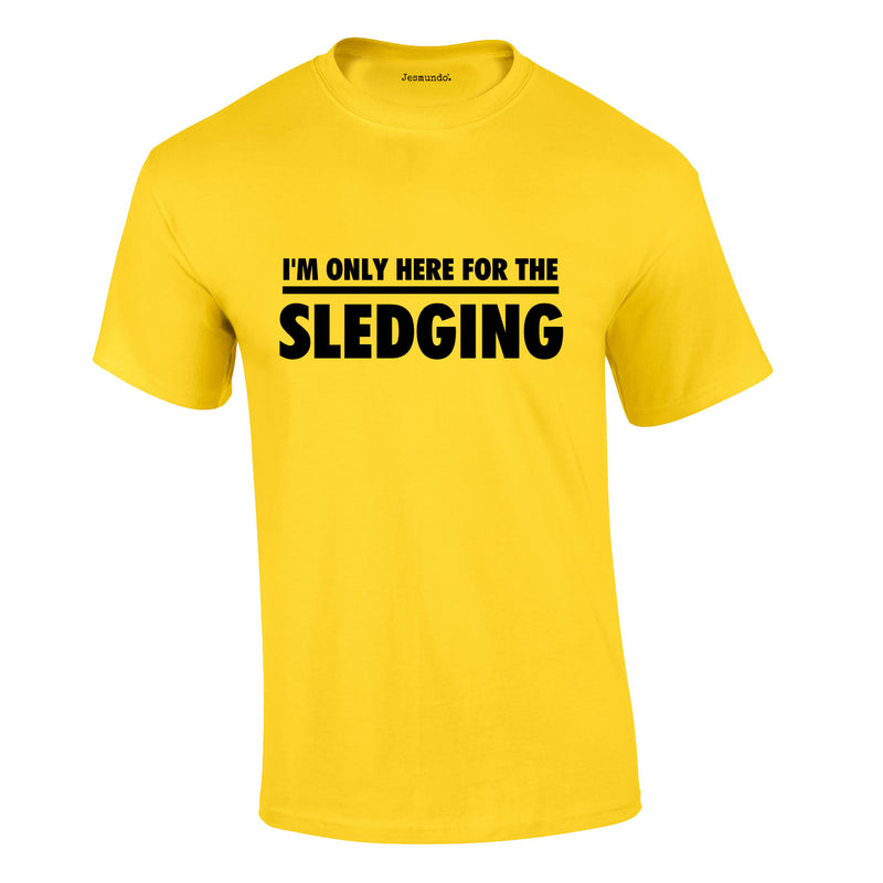 I'm Only Here For The Sledging Tee In Yellow