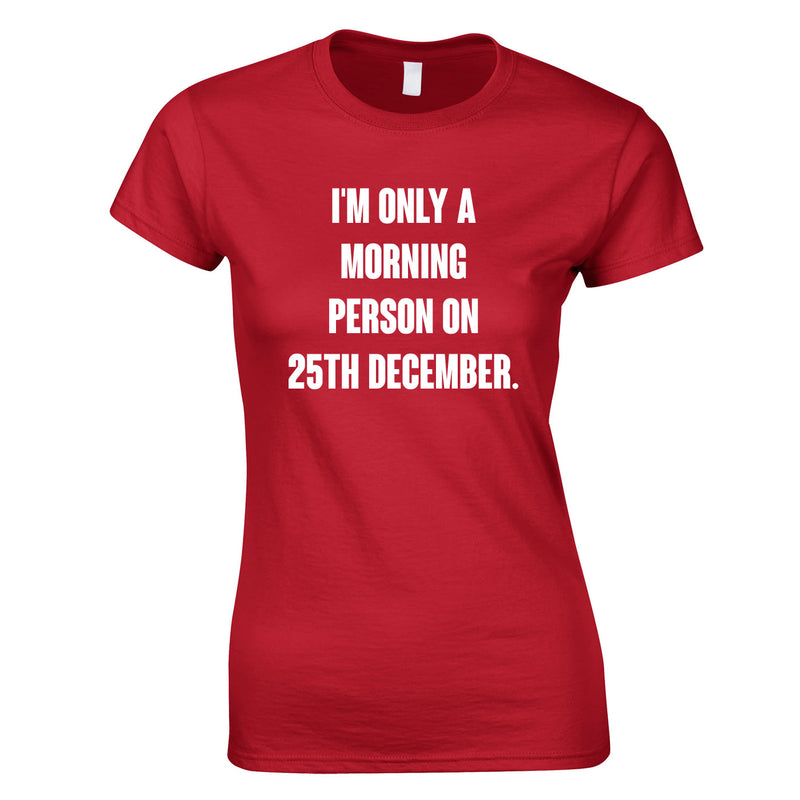 I'm Only A Morning Person On 25th December Women's Top In Red