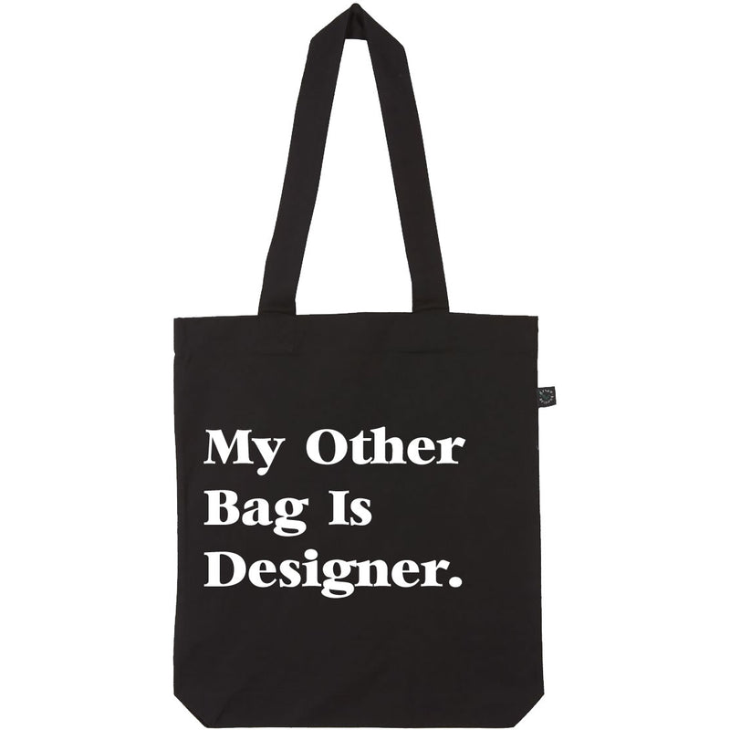 My Other Bag Is Designer Tote Bag