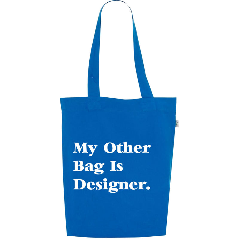 My Other Bag Is Designer Printed Slogan Tote Bag In Blue