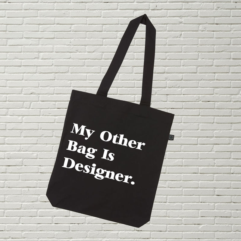 My Other Bag Is Designer Printed Slogan Tote Bag