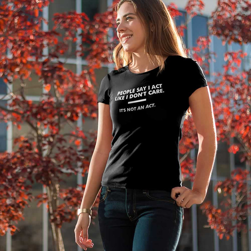 Act Like I Don't Care Women's T-Shirt