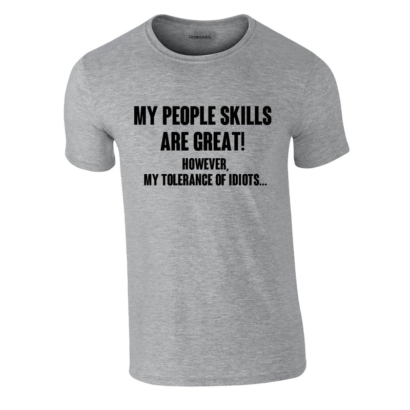 My People Skills Are Great Tee In Grey