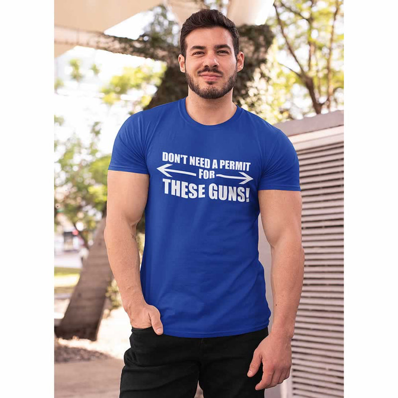 Don't Need A Permit For These Guns T Shirt
