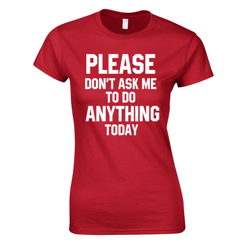 Please Don't Ask Me To Do Anything Today Ladies Top In Red