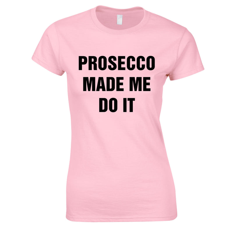 Prosecco Made Me Do It Top In Pink