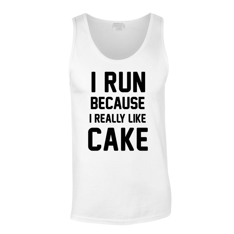 I Run Because I Like Cake Vest In White