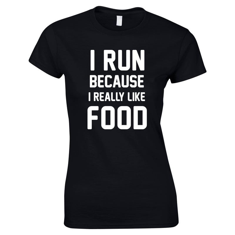 I Run Because I Like Food Ladies Top In Black