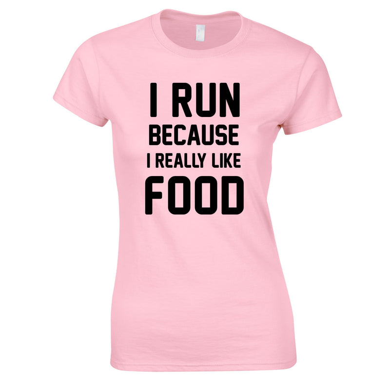 I Run Because I Like Food Ladies Top In Pink