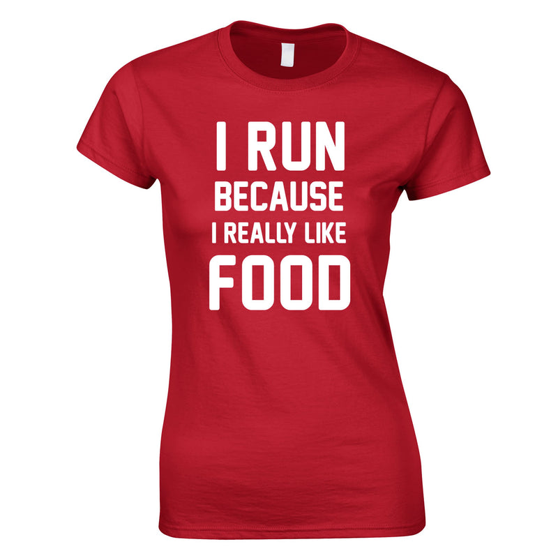 I Run Because I Like Food Ladies Top In Red