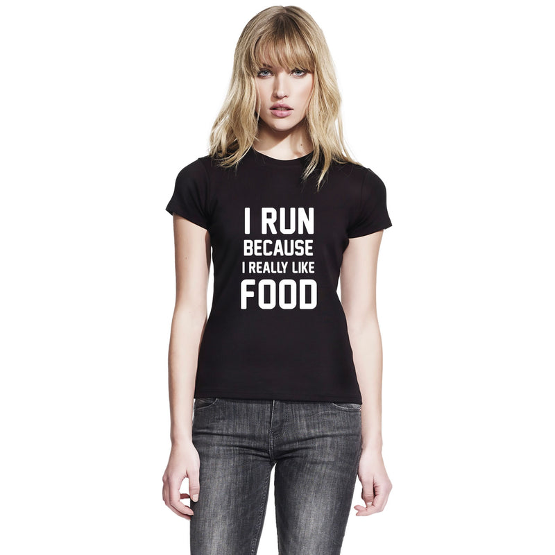 I Run Because I Like Food Women's T Shirt