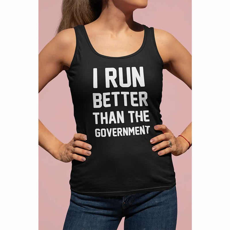 I Run Better Than The Government Vest For Women
