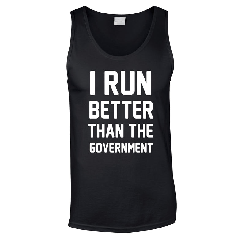 I Run Better Than The Government Vest In Black