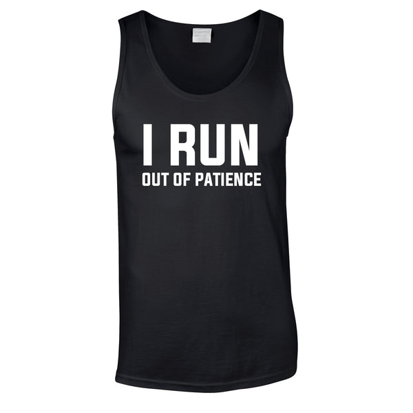 I Run Out Of Patience Vest In Black