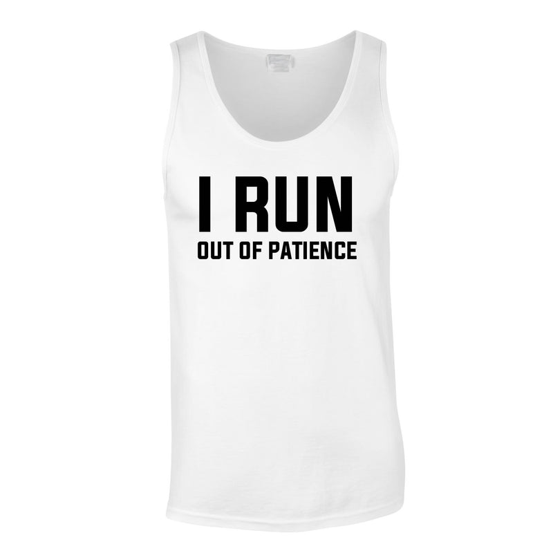 I Run Out Of Patience Vest In White