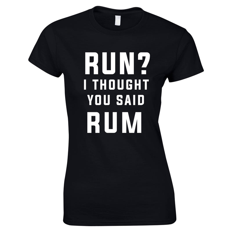 Run? I Thought You Said Rum Ladies Top In Black