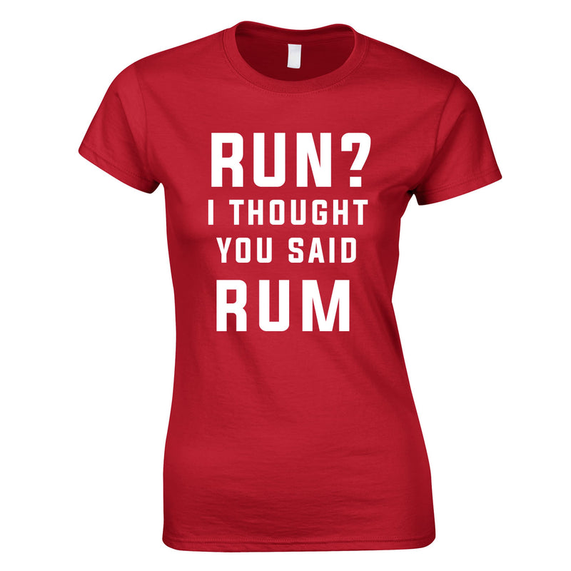 Run? I Thought You Said Rum Ladies Top In Red