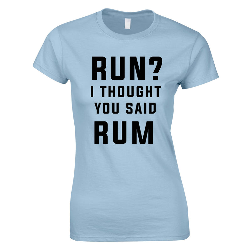 Run? I Thought You Said Rum Ladies Top In Sky