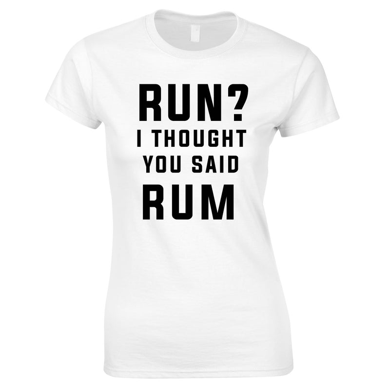 Run? I Thought You Said Rum Ladies Top In White