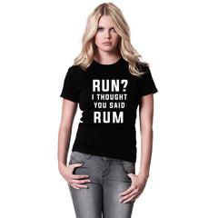 Run? I Thought You Said Rum Womens Top