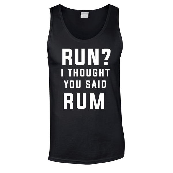 Run? I Thought You Said Rum Vest In Black