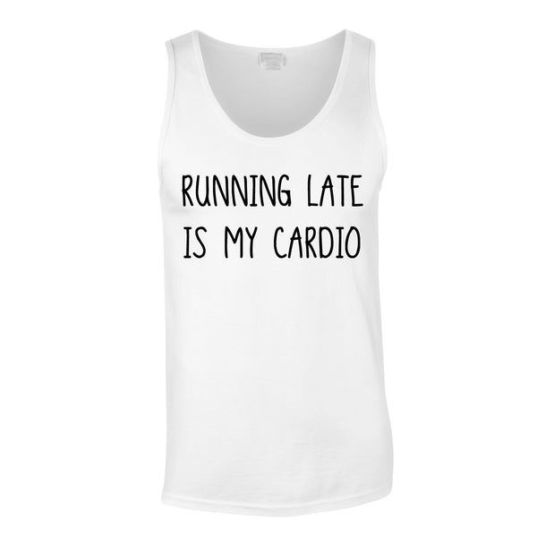 Running Late Is My Cardio Vest In White