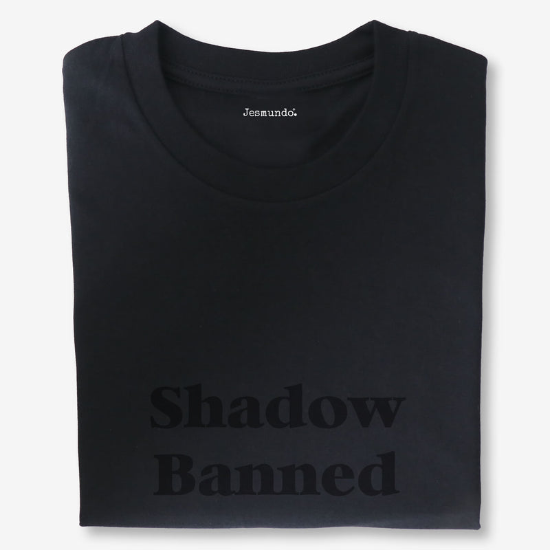 Shadowbanned T Shirt