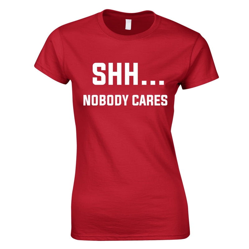 Shh Nobody Cares Ladies Top In Red