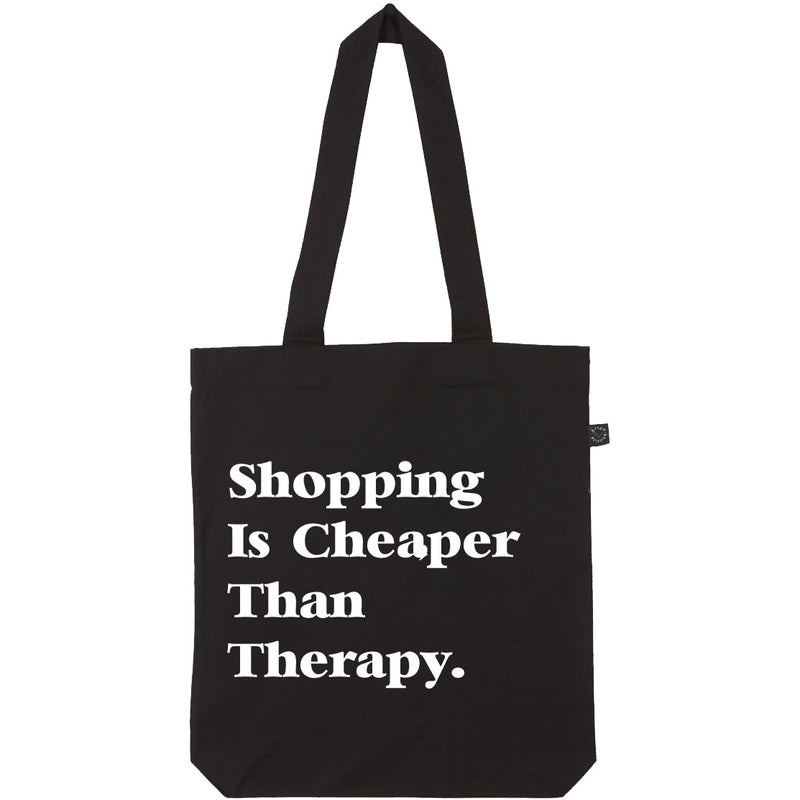 Shopping Is Cheaper Than Therapy Tote Bag