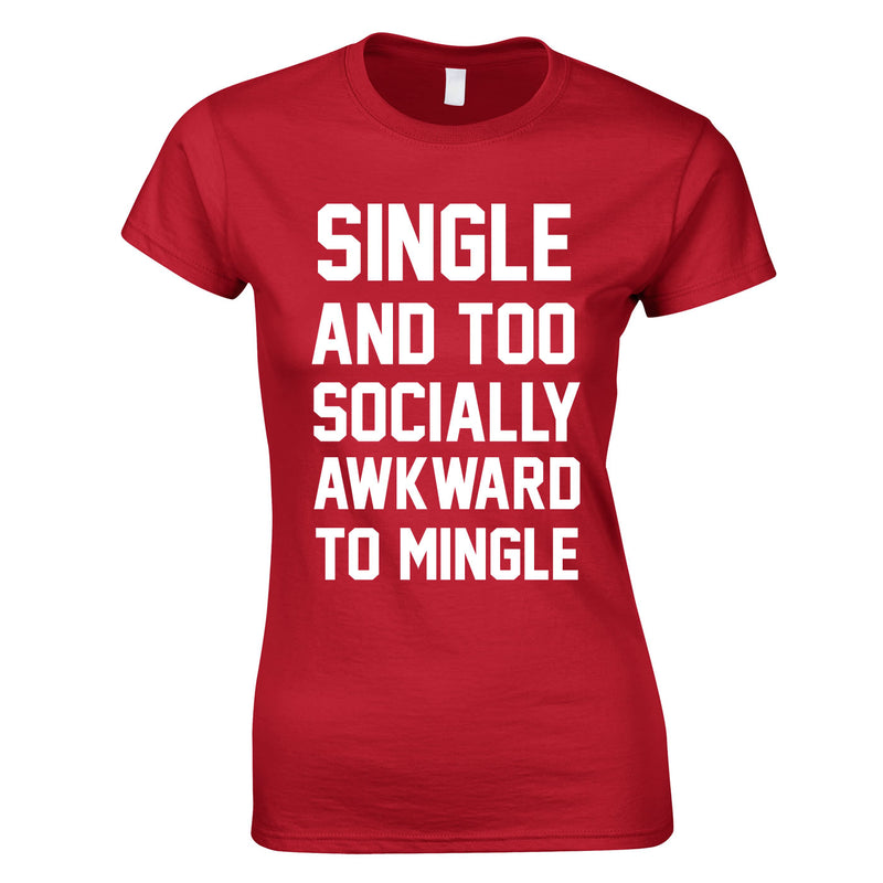 Single And Too Socially Awkward To Mingle Ladies Top In Red