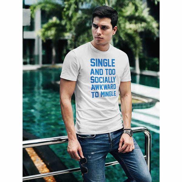 Single And Too Socially Awkward To Mingle Tee