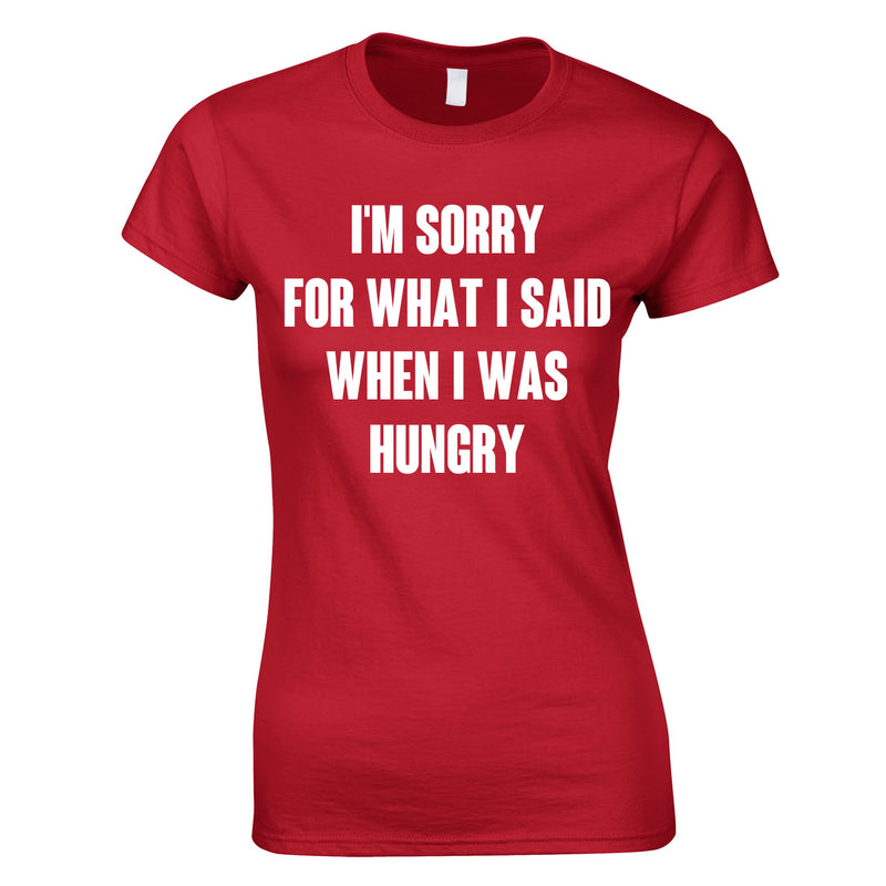 Sorry For What I Said When I Was Hungry Ladies Top In Red