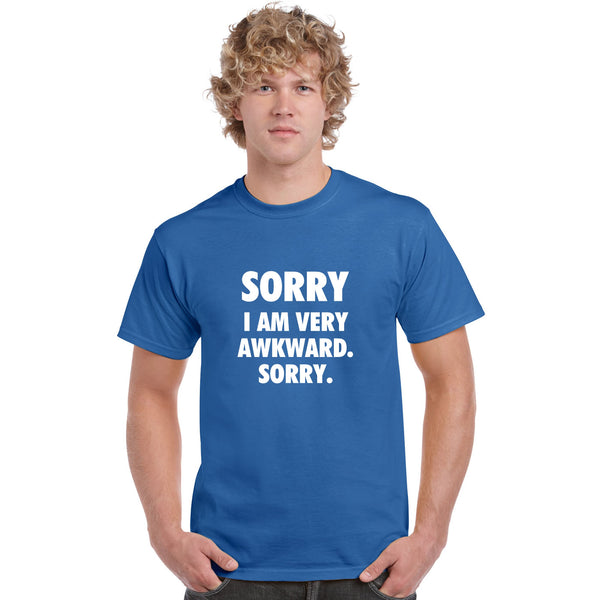 Sorry I Am Very Awkward Sorry T Shirt