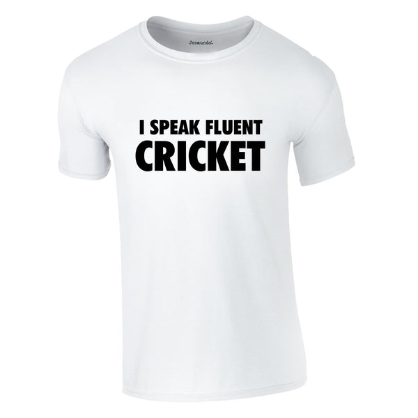 I Speak Fluent Cricket Tee In White