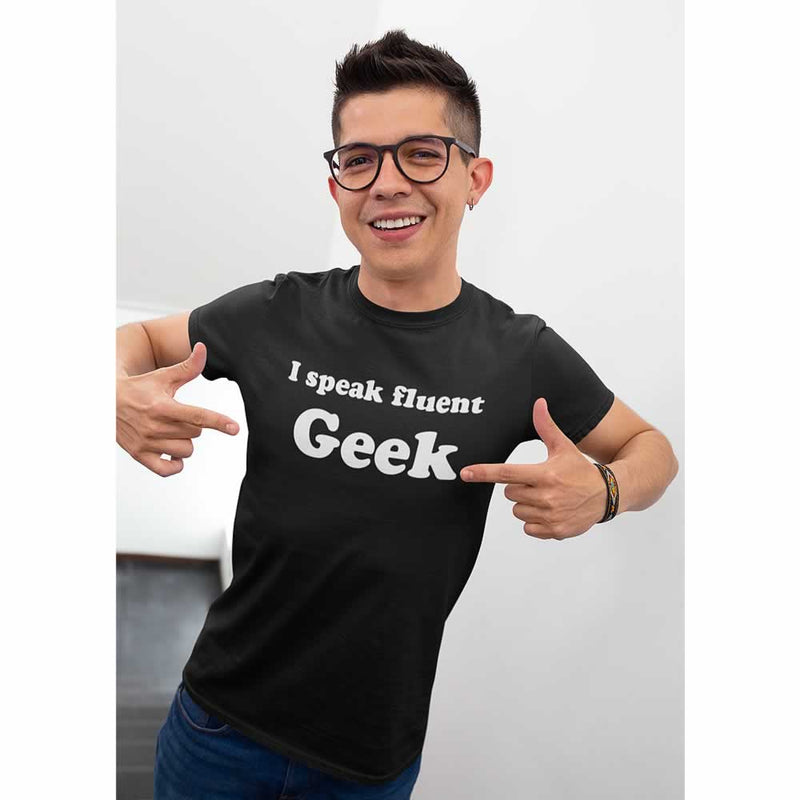 I Speak Fluent Geek Tee